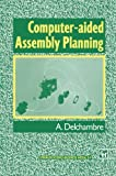 img - for Computer-aided Assembly Planning by Alain Delchambre (2013-10-04) book / textbook / text book