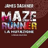 La mutazione (Maze Runner 4)