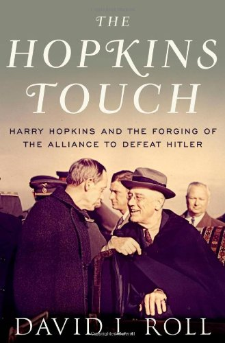 The Hopkins Touch: Harry Hopkins and the Forging of the Alliance to Defeat Hitler (Casablanca Chair)