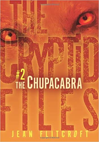 The Chupacabra (The Cryptid Files)