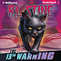 The 13th Warning Audiobook by R.L. Stine Narrated by Nick Podehl