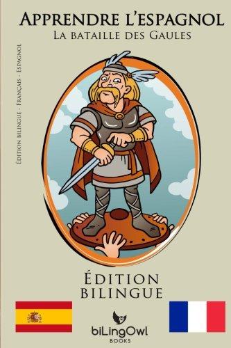 Apprendre l'espagnol - La bataille des Gaules: Édition bilingue (Français | Espagnol) (French Edition)