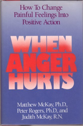 When Anger Hurts: Quieting the Storm Within by New Harbinger Pubns Inc