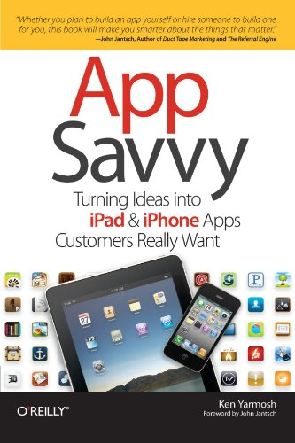 App Savvy: Turning Ideas into iPad and iPhone Apps Customers Really Want by Brand: O'Reilly Media