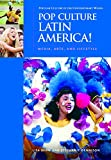 Pop Culture Latin America!: Media, Arts, and Lifestyle (Popular Culture in the Contemporary World)