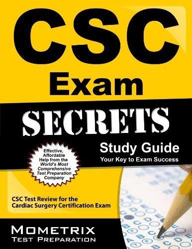 CSC Exam Secrets Study Guide: CSC Test Review for the Cardiac Surgery Certification Exam (Mometrix Secrets Study Guides) 1 Pap/Psc Edition by CSC Exam Secrets Test Prep Team (2013) Paperback