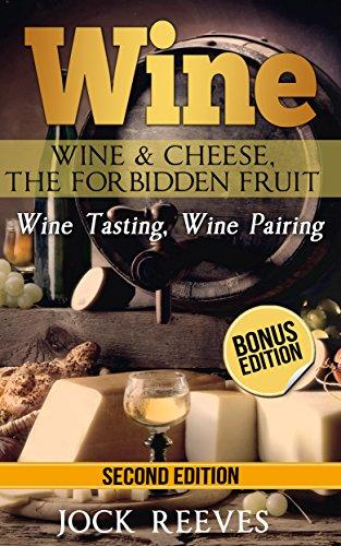Wine: The Forbidden Fruit(Wine Tasting, Wine Pairing) by Jock Reeves