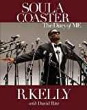 The Soulacoaster, R. Kelly and David Ritz, 1401928366