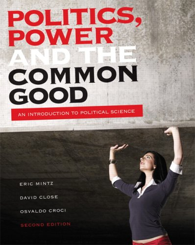Politics, Power, and the Common Good: An Introduction to Political Science