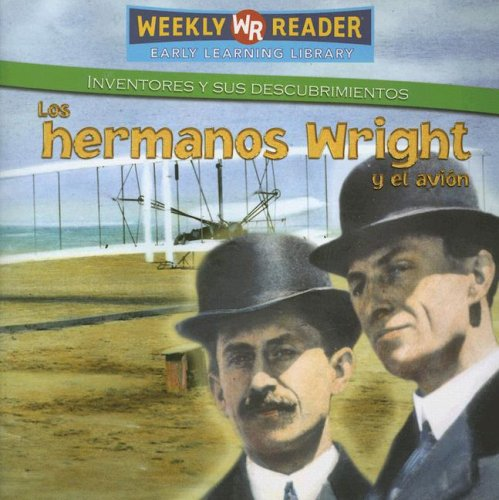 Download Los Hermanos Wright Y El Avion / The Wright Brothers and the Airplane (Inventores Y Sus Descubrimientos/Inventors and Their Discoveries) (Spanish Edition) ebook