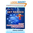 Get Ranked - The Art of Search Engine Optimization and Getting Indexed Fast (The Website Success Accelerator Teaches.... Book 1)