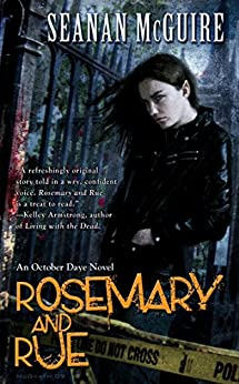 Rosemary and Rue (October Daye Series Book 1) by [McGuire, Seanan]