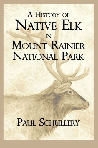 Mount Rainier National Park Animals - A History of Native Elk in Mount Rainier National Park