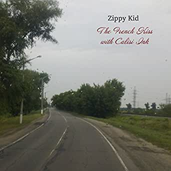 Amazon.com: The French Kiss With Calisi Ink: Zippy Kid: MP3 ...