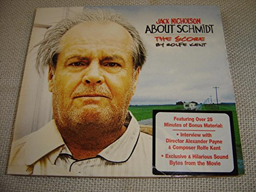 Jack Nicholson: About Schmidt / Score by Rolfe Kent / Over 25 Minutes of Bonus Material / Interview with Alexander Payne & Rolfe Kent / Exclusive & Hilarious Sound Bytes from the Movie [Audio CD]