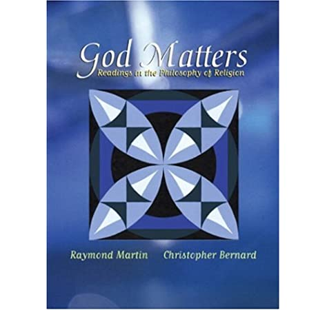 Amazon Com God Matters Readings In The Philosophy Of Religion 9780321103659 Martin Raymond Bernard Christopher Books