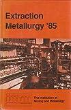 Extraction Metallurgy, 1985, , 0900488824