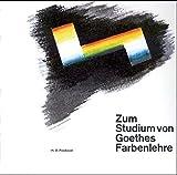 img - for Zum Studium von Goethes Farbenlehre book / textbook / text book