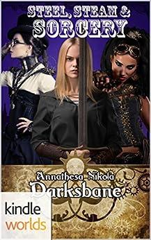 Plundered Chronicles: Steel, Steam, & Sorcery (Kindle Worlds Novella) (Steel & Steam Book 2) by [Darksbane, Annathesa Nikola]