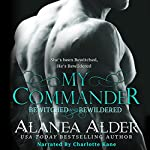 My Commander: Bewitched and Bewildered, Book 1 | Alanea Alder