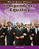 Independence and Equality, Elizabeth R. Cregan and Heinemann Library Staff, 1432923943