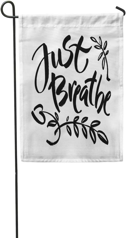 Joaffba Garden Flag Home Decorative Just Breathe Inspirational Quote Calligraphy 12x18 Inch Polyester Fabric Flag Sign Banner Suitable for Courtyard Outdoor Lawn