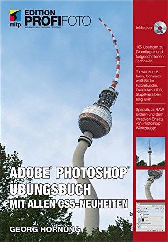 Photoshop Übungsbuch - Mit allen CS5-Neuheiten - Edition ProfiFoto