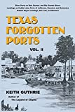 img - for Texas Forgotten Ports - Volume II book / textbook / text book