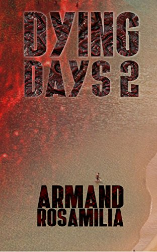 Dying Days 2 by Armand Rosamilia ebook deal