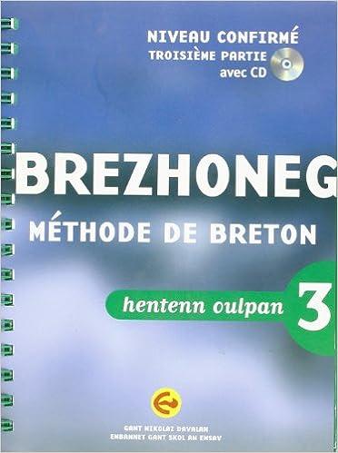 En ligne Brezhoneg : Méthode oulpan, Niveau confirmé, Troisème partie (1Cédérom) epub, pdf