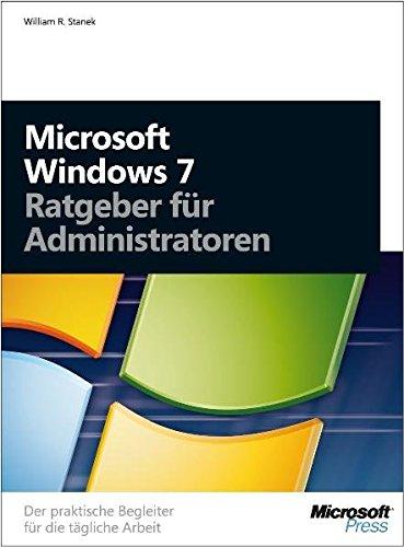 Microsoft Windows 7 - Ratgeber für Administratoren Gebundenes Buch – 23. März 2010 William R. Stanek Microsoft Press 3866456743 978-3-86645-674-7