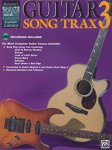 (Belwin's 21st Century Guitar Song Trax 3: The Most Complete Guitar Course Available, Book & CD (Belwin's 21st Century Guitar Course))