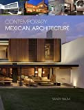 Contemporary Mexican Architecture, Sandy Baum, 0764346024