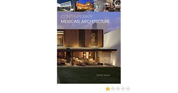 Continuing the Heritage of Luis Barragan Contemporary Mexican Architecture