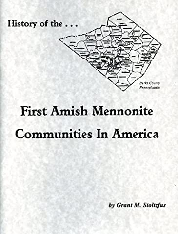 History of the First Amish Mennonite Communities in America (Mennonite History)