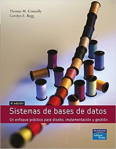 Sistemas de bases de datos: Un enfoque práctico para diseño,