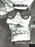 Homeless : Policies, Strategies and Lives on the Streets, Daly, Gerald, 0415120292