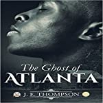 The Ghost of Atlanta | Julius Thompson