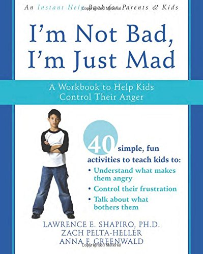 E.b.o.o.k I'm Not Bad, I'm Just Mad: A Workbook to Help Kids Control Their Anger [Z.I.P]