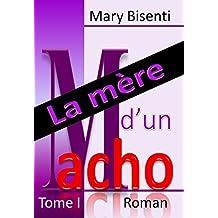 La mère d'un Macho Tome I (French Edition)