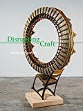 img - for Disrupting Craft: Renwick Invitational 2018 book / textbook / text book