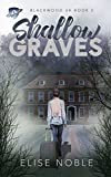 Shallow Graves (Blackwood UK Book 3)