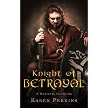 Knight of Betrayal: A Medieval Haunting (Ghosts of Knaresborough Book 1)
