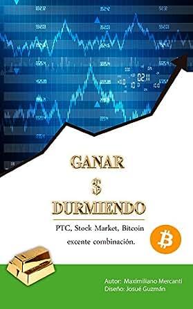 Amazon.com: GANAR $ DURMIENDO: PTC, Stock market, Bitcoin ...
