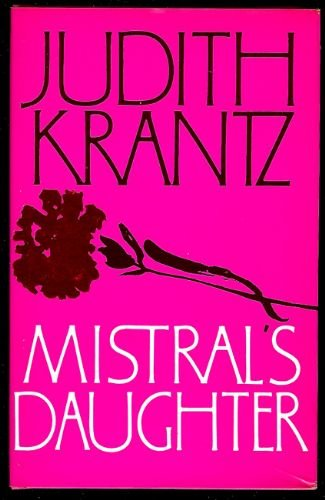 Mistral'S Daughter by Judith Krantz