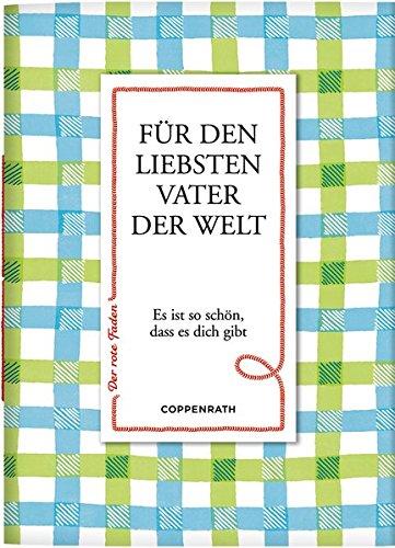 Für den liebsten Vater der Welt: Es ist so schön, dass es dich gibt (Der rote Faden) Gebundenes Buch – 9. März 2016 Lena Hesse Coppenrath 364966982X Geburtstag