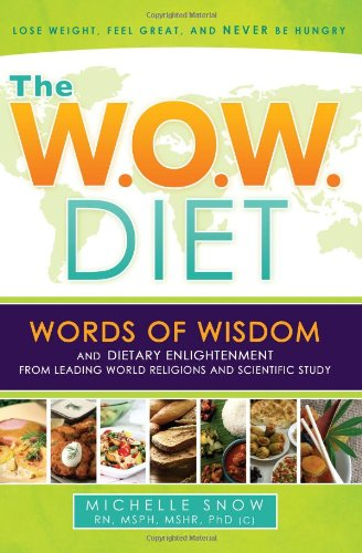 The W.O.W. Diet: Words of Wisdom and Dietary Enlightenment from Leading World Religions and Scientific Study (Jane Birch Discovering The Word Of Wisdom)