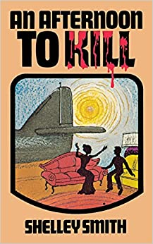 Afternoon to Kill, an by Smith (1-Jan-1984)