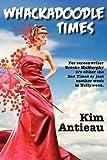 Whackadoodle Times, Kim Antieau, 1475146078