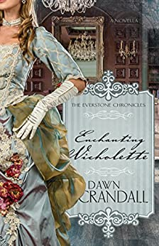 Enchanting Nicholette (The Everstone Chronicles Book 5) by [Crandall, Dawn]